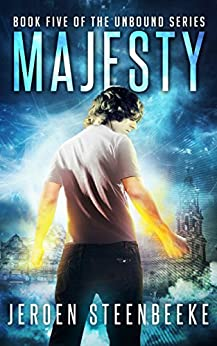 Majesty (The Unbound Book 5) by [Jeroen Steenbeeke]