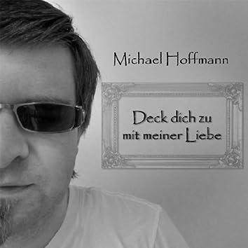 Michael Hoffmann - Deck dich zu mit meiner Liebe