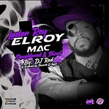 El Roy Mac: Slaughtered & Sliced