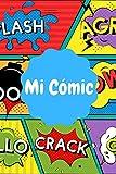 Mi Cómic: Cómic en Blanco con Viñetas | 110 Páginas para desatar tu Creatividad | Distintos...