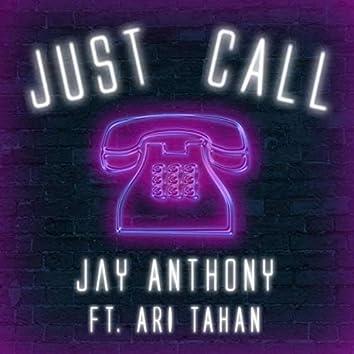 Just Call (feat. ARI TAHAN)