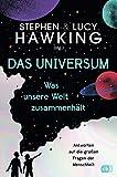Das Universum – Was unsere Welt zusammenhält: Antworten auf die großen Fragen der Menschheit