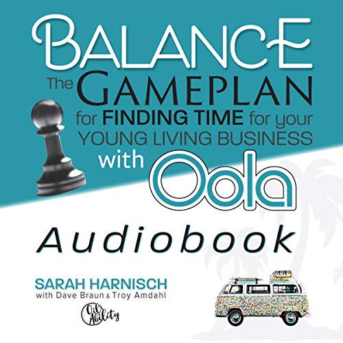 Balance: The Gameplan to Finding Time for Your Young Living Business with Oola audiobook cover art