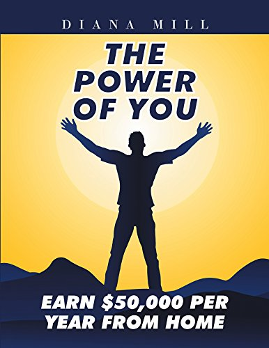 The Power of You: Earn $50,000 Per Year from Home (English Edition)