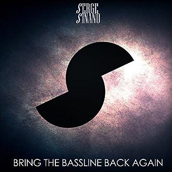 Bring the Bassline Back Again