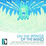 John Hackett & Marco Lo Muscio Duo : On the wings of the wind. Hackett, Jackson, Cross.