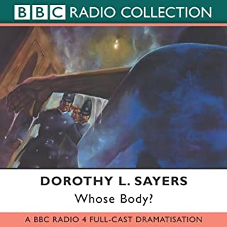 Whose Body? [Dramatised]                   By:                                                                                                                                 Dorothy L. Sayers                               Narrated by:                                                                                                                                 Ian Carmichael,                                                                                        Patricia Routledge                      Length: 2 hrs and 20 mins     8 ratings     Overall 4.1