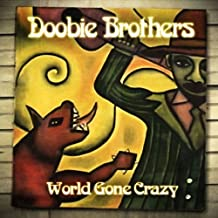 World Gone Crazy by The Doobie Brothers (2010-09-28)