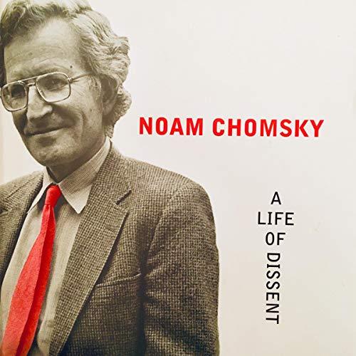 Noam Chomsky: A Life of Dissent audiobook cover art