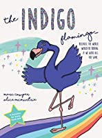 The Indigo Flamingo: Because the world would be boring if we were all the same
