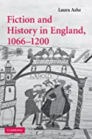 Fiction and History in England, 1066–1200 (Cambridge Studies in Medieval Literature)