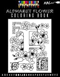 Alphabet Flower Coloring Book: ABC Zentangle Flower / Anti-Stress - Colour Therapy Patterns - Complete Perfect Gift Set! 8.5*11 - 106 pages