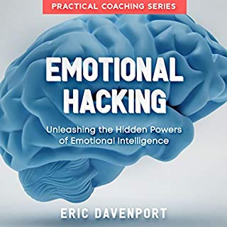 Emotional Hacking: Unleashing the Hidden Powers of Emotional Intelligence cover art