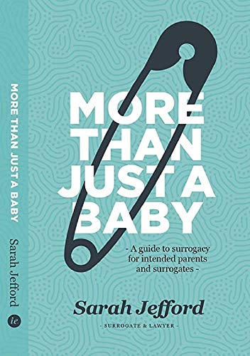 More Than Just A Baby: A guide to surrogacy for intended parents and surrogates