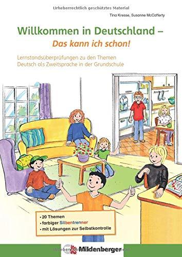 Willkommen in Deutschland – Das kann ich schon!: Lernstandsüberprüfungen zu den Themen Deutsch als Zweitsprache in der Grundschule