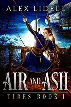 Air and Ash: TIDES Book 1 by [Alex Lidell]