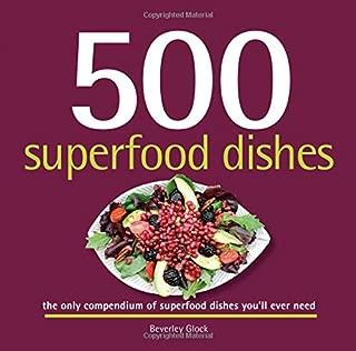 500 Superfood Dishes (500...cookbooks/Recipes)