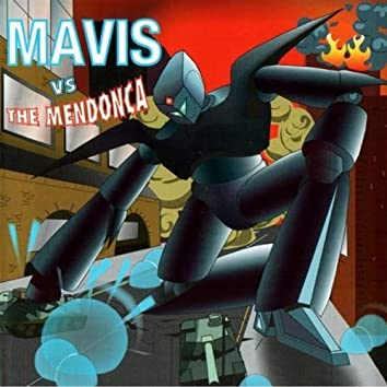 Mavis vs the Mendonca