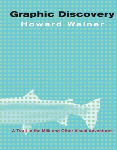 Compare Textbook Prices for Graphic Discovery: A Trout in the Milk and Other Visual Adventures 2 Edition ISBN 9780691134055 by Wainer, Howard
