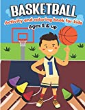 Basketball Activity and Coloring Book for kids Ages 5 and up: Fun for boys and girls, Sport Fanatic, Educational Worksheets for preschooler