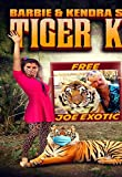 Barbie & Kendra Save The Tiger King