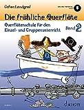 Die fröhliche Querflöte: Querflötenschule für den Einzel- und Gruppenunterricht. Band 2. Flöte. (Die fröhliche Querflöte, Band 2)