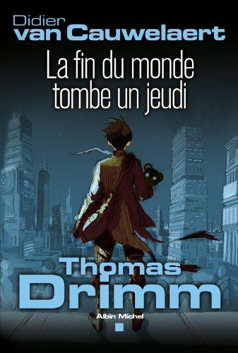Thomas Drimm - tome 1 : La fin du monde tombe un jeudi