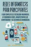 REDES INFORMATICAS PARA PRINCIPIANTES (Spanish Edition): LA GUIA COMPLETA DE LA TECNOLOGIA INALAMBRICA, LA SEGURIDAD DE REDES, ARQUITECTURA DE LAS COMPUTADORAS ... Programming (Spanish Edition) nº 2)