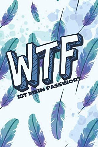 WTF ist mein Passwort: Lustiges Notizbuch für deine Passwörter und Zugangsdaten