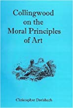 Collingwood on the Moral Principles of Art