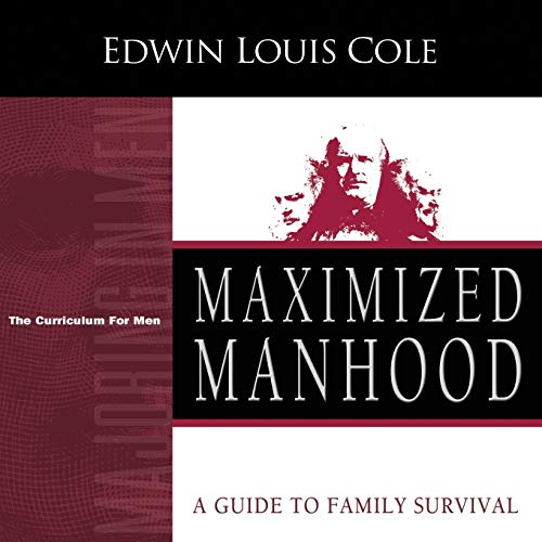 Maximized Manhood Workbook: A Guide to Family Survival (Majoring in Men)
