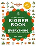 The Bigger Book of Everything - 1ed - Anglais