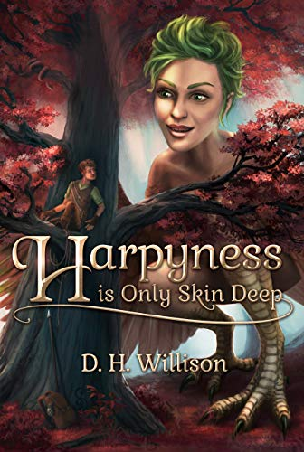 Harpyness is Only Skin Deep (Tales of Arvia Book 1) by [D. H. Willison]