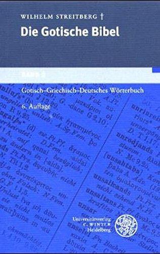 Die gotische Bibel: Gotische Bibel, Bd.2, Gotisch-Griechisch-Deutsches Wörterbuch (Germanistische Bibliothek, Band 4)
