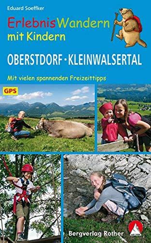 Erlebniswandern mit Kindern Oberstdorf - Kleinwalsertal: 24 Wanderungen und Ausflüge. Mit vielen spannenden Freizeittipps. Mit GPS-Daten (Rother Wanderbuch)