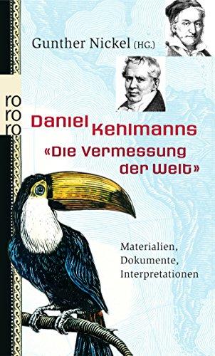 Daniel Kehlmanns 'Die Vermessung der Welt': Materialien, Dokumente, Interpretationen