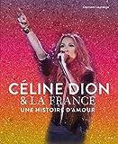 Céline Dion et la France - Une histoire d'amour