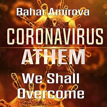 Coronavirus Athem - We Shall Overcome