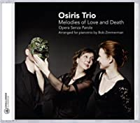 Melodies of Love and Death - Opera Senza Parole (2011-11-08)