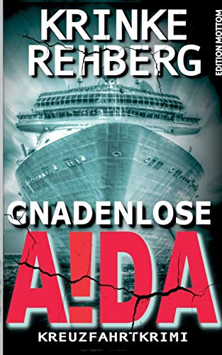 Gnadenlose AIDA: Kreuzfahrtkrimi (Frieda Olsen ermittelt)