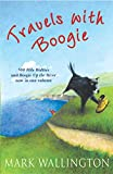 Travels With Boogie: 500 Mile Walkies and Boogie Up the River in One Volume [Idioma Inglés]