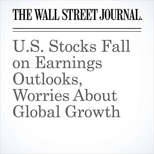 U.S. Stocks Fall on Earnings Outlooks, Worries About Global Growth copertina