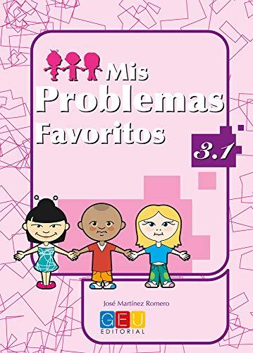 Mis problemas favoritos 3.1 / Editorial GEU / 3º Primaria / Mejora la resolución de problemas / Recomendado como repaso / Con actividades sencillas