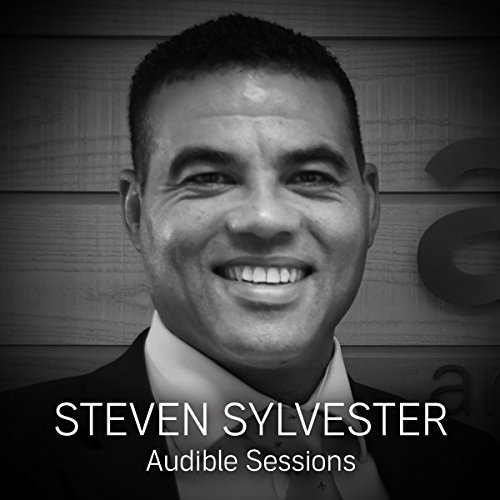 FREE: Audible Sessions with Steven Sylvester cover art