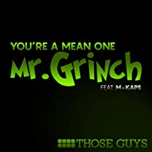 You're a Mean One, Mr. Grinch (feat. M-Kaps)