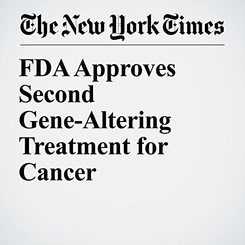 FDA Approves Second Gene-Altering Treatment for Cancer audiobook cover art