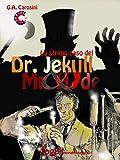 Lo strano caso del Dr. Jekyll & Mr. Hyde: Edizione a fumetti (ClassiComics Vol. 1)