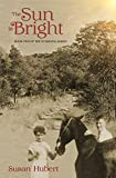 The Sun is Bright: The story of a family who chose Africa as their home - The post WW2 generation (The Sunrising Series)