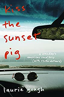 Kiss The Sunset Pig: A Canadian's American Road Trip With Exotic Detours (0143056158)   Amazon price tracker / tracking, Amazon price history charts, Amazon price watches, Amazon price drop alerts