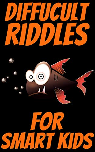 Difficult Riddles for Smart Kids: Most Mysterious and Mind-Stimulating Riddles, Brain Teasers and Lateral-Thinking, Tricky Questions and Brain Teasers, Funny Challenges - Orange (English Edition)